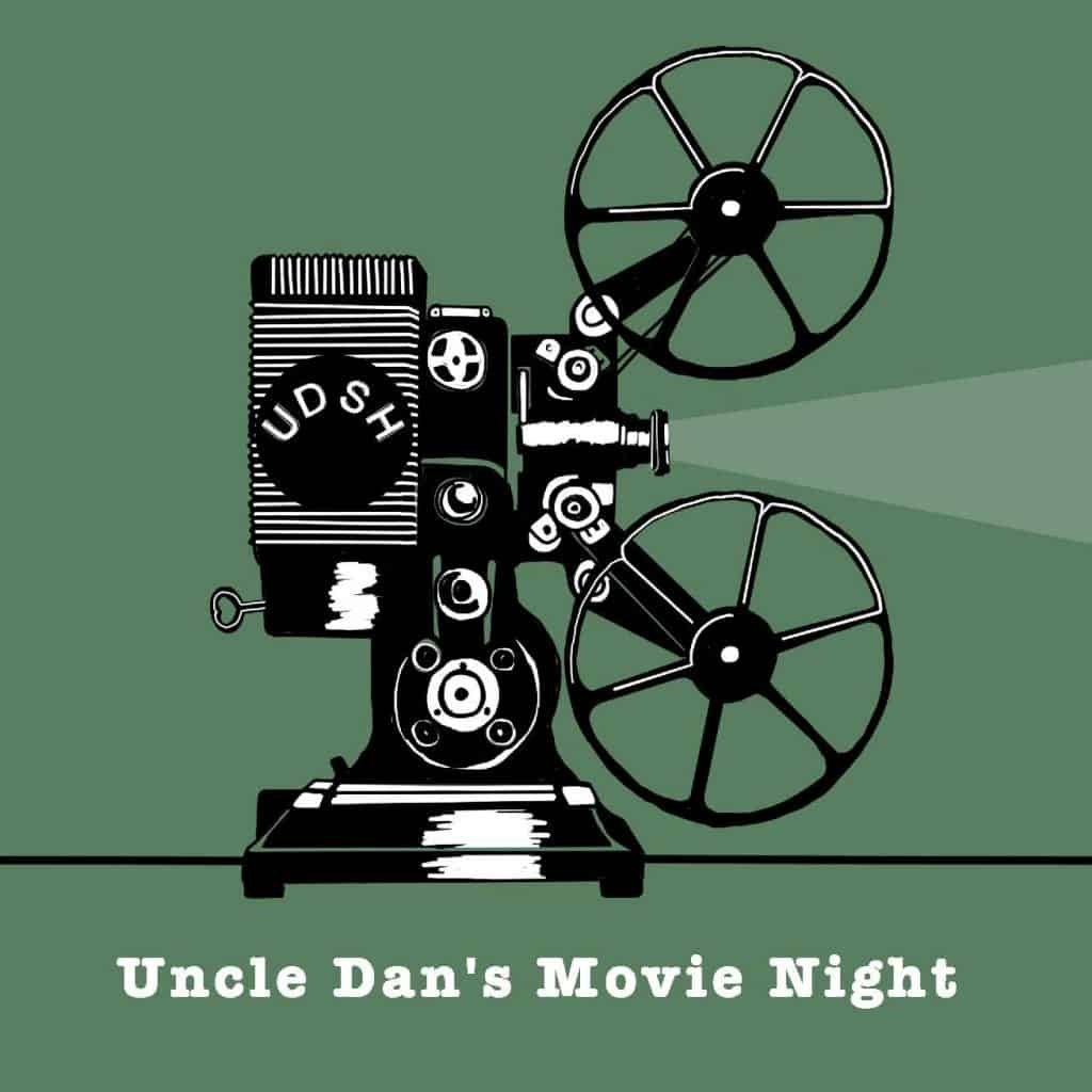 Uncle Dan's Movie Night